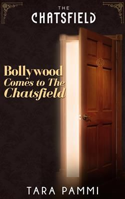 Mills & Boon™: Bollywood Comes To The Chatsfield by Tara Pammi