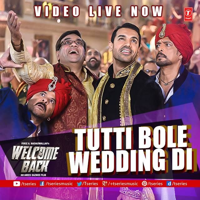 The first song from the crazy upcoming movie #WelomeBack is here *TUTTI BOLE WEDDING DI*--> http://bit.ly/TuttiBole  Starring John Abraham Anil Kapoor & Nana Patekar & Sexy Surveen Chawla will surely make you tap that foot!!  #TseriesMusic #TuttiBoleweddingDi #NanaPatekar #AnilKapoor #JohnAbraham #SurveenChawala