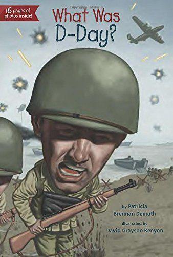 What Was D-Day?: Patricia Brennan Demuth, David Grayson Kenyon, Scott Anderson: 9780448484075: Amazon.com: Books