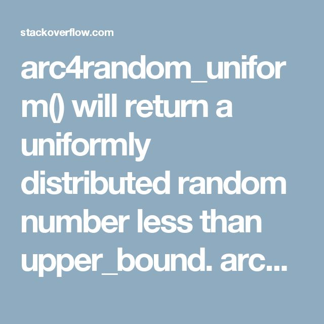 """arc4random_uniform() will return a uniformly distributed random number less than upper_bound. arc4random_uniform() is recommended over constructions like ``arc4random() % upper_bound'' as it avoids """"modulo bias"""" when the upper bound is not a power of two. For example if you want an integer between 0 and 4 you could use  arc4random() % 5 or  arc4random_uniform(5) Using the modulus operator in this case introduces modulo bias, so it's better to use arc4random_uniform."""