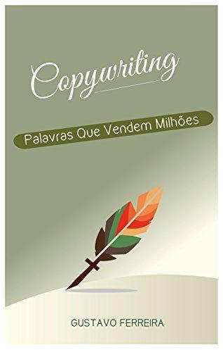 Copywriting: Palavras Que Vendem Milhões eBook: Gustavo Ferreira: Amazon.com.br: Loja Kindle