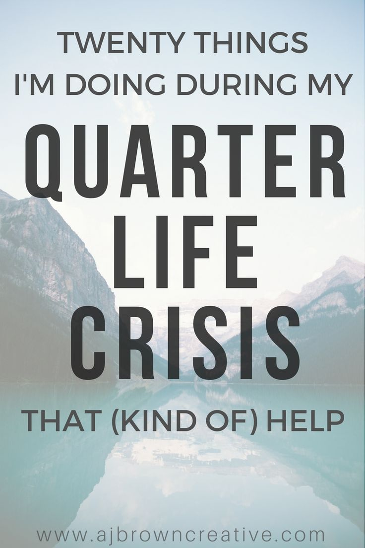 20 Things I'm Doing During My Quarter Life Crisis That (kind of) Help via @ajbrowncreative