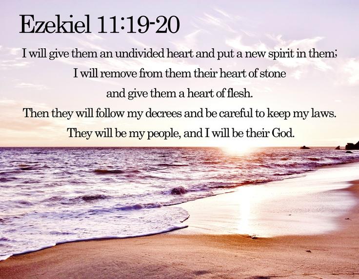 Ezekiel 11:19-20 | Pick Me Ups | Pinterest | The o'jays ...