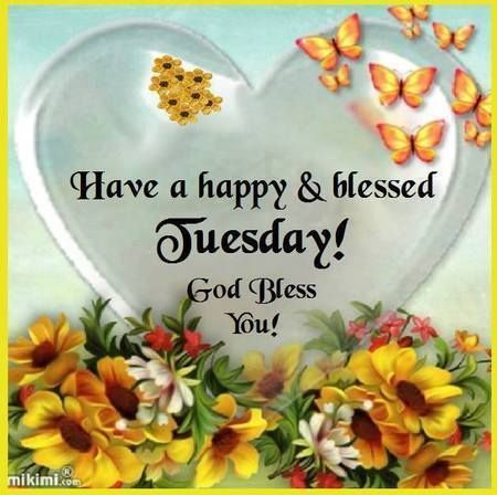 Have a Happy & Blessed Tuesday days of the week tuesday ...