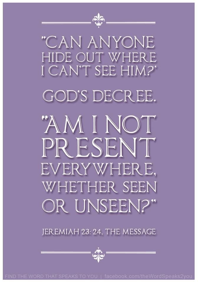 Jeremiah 23:24, The Message