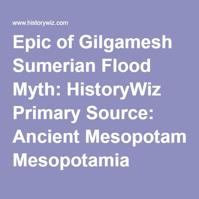 a comparison of the flood myths of ancient sumerian civilization and the bible The epic of gilgamesh compare and contrast the role of the serpent and the flood in the bible and the epic of gilgamesh is the father of the sumerian gods.