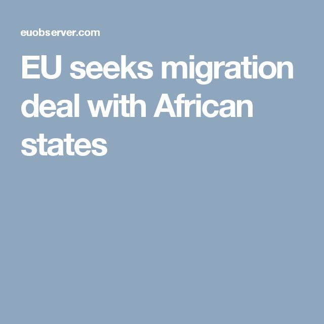 EU seeks migration deal with African states