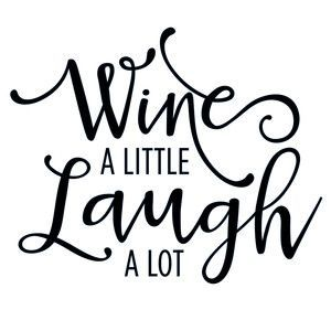 <3 Pin it and win a trip to New York, Barcelona, Berlin, Rome or London. - Silhouette Design Store - View Design #117479: wine a little laugh a lot phrase