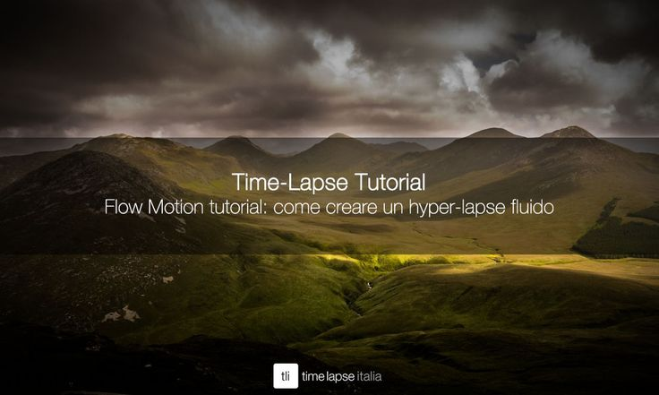 TUTORIAL Flow Motion tutorial: come creare un hyper-lapse fluido