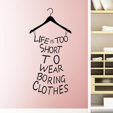 """Home Decor Wall Decals With Inspirational Quotes for Teen Girls """"Boring Clothes"""""""