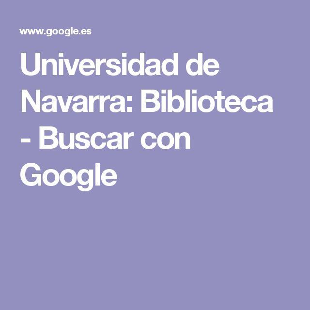 Universidad de Navarra: Biblioteca - Buscar con Google