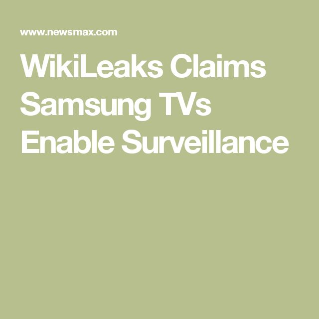 WikiLeaks Claims Samsung TVs Enable Surveillance