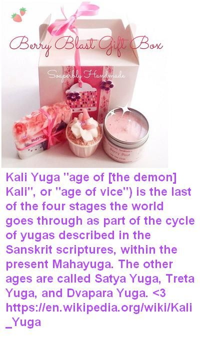 "Kali Yuga ""age of [the demon] Kali"", or ""age of vice"") is the last of the four stages the world goes through as part of the cycle of yugas described in the Sanskrit scriptures, within the present Mahayuga. The other ages are called Satya Yuga, Treta Yuga, and Dvapara Yuga. <3 https://en.wikipedia.org/wiki/Kali_Yuga"