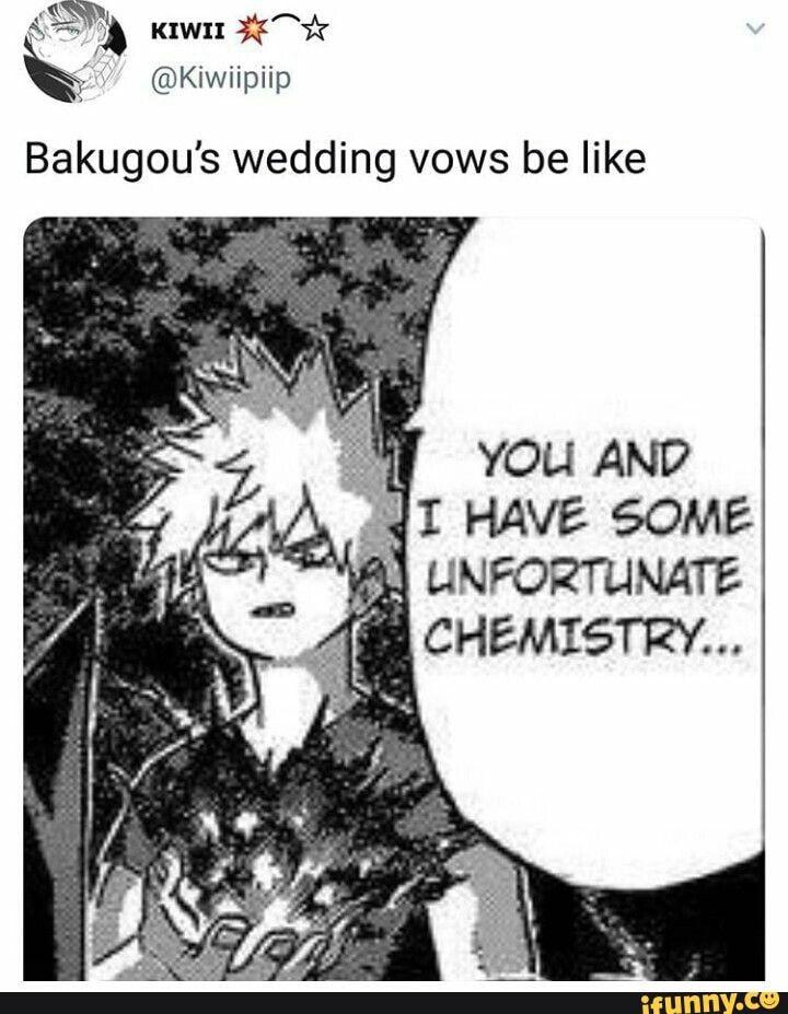 Bakugou S Wedding Vows Be Like Vou And I Have Some J Unfortunate Ifunny My Hero My Hero Academia Manga Hero
