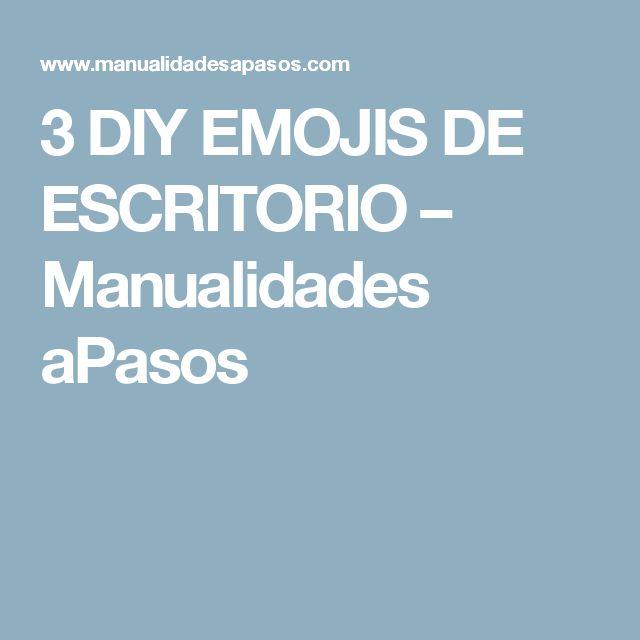3 DIY EMOJIS DE ESCRITORIO – Manualidades aPasos