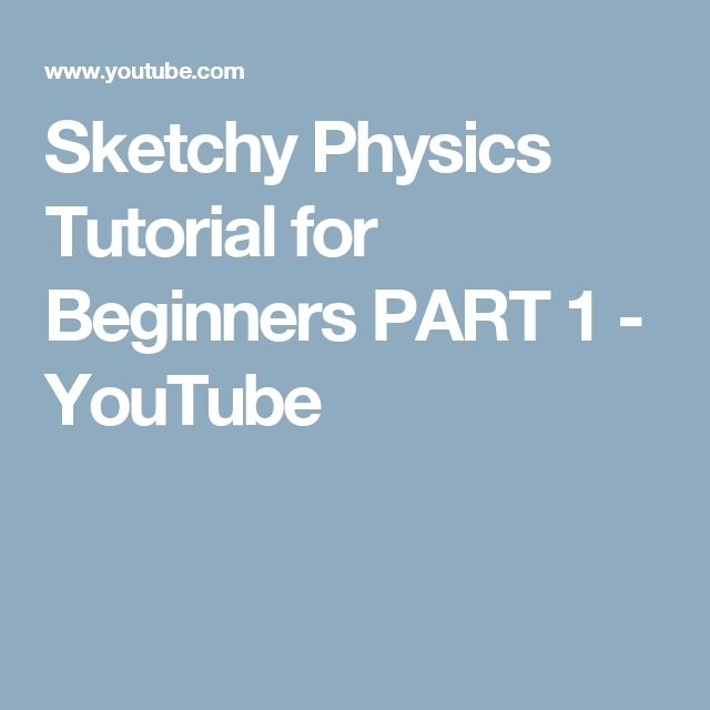 Sketchy Physics Tutorial for Beginners PART 1 - YouTube