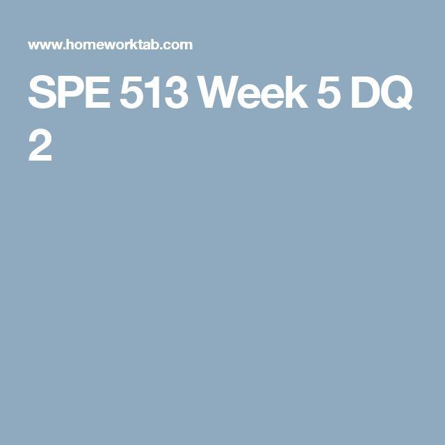SPE 513 Week 5 DQ 2