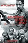 Machine Gun Preacher : The True Story of One Man's Battle to Save Children in the Sudan by Sam Childers (2011, Paperback) Image