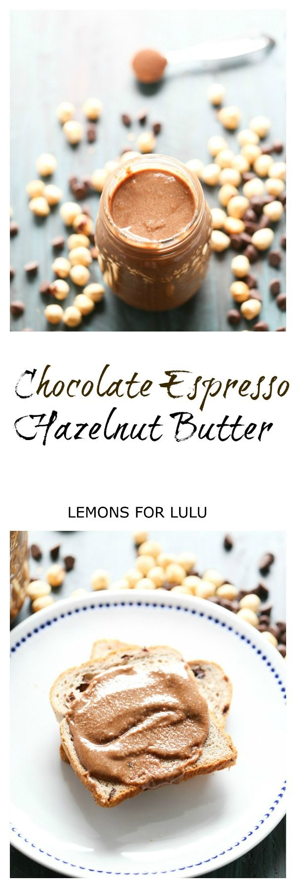 Chocolate and Espresso Easy Hazelnut Butter lemonsforlulu.com