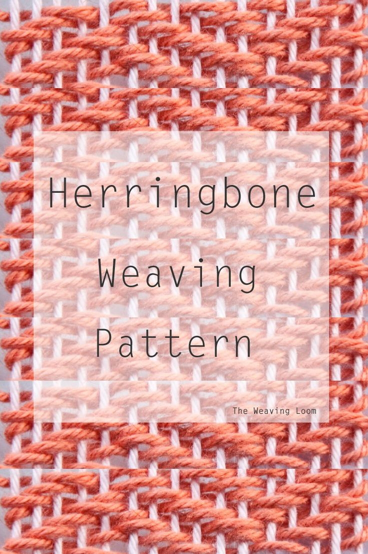 Best of Weaving Techniques || Herringbone Pattern | The Weaving Loom | Bloglovin'
