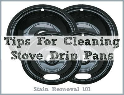 Tips for cleaning stove drip pans {on Stain Removal 101}