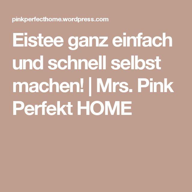 Eistee ganz einfach und schnell selbst machen! | Mrs. Pink Perfekt HOME