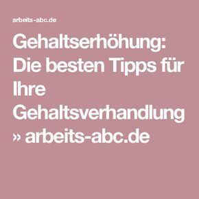 Gehaltserhöhung: Die besten Tipps für Ihre Gehaltsverhandlung » arbeits-abc.de