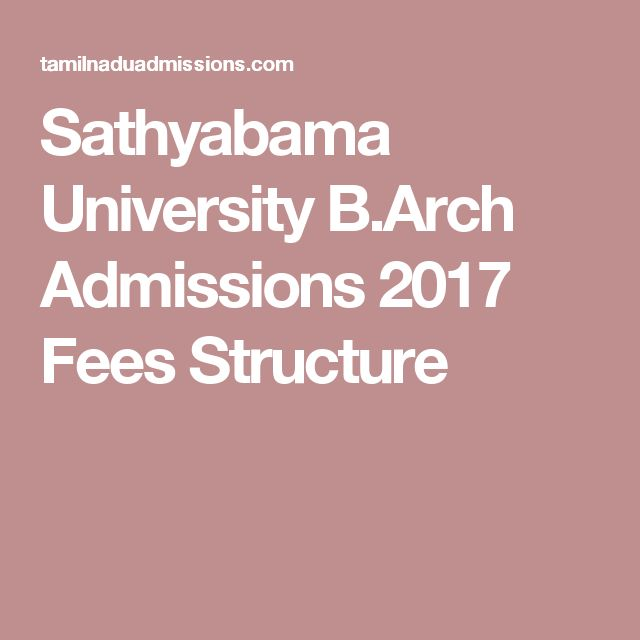 Sathyabama University B.Arch Admissions 2017 Fees Structure