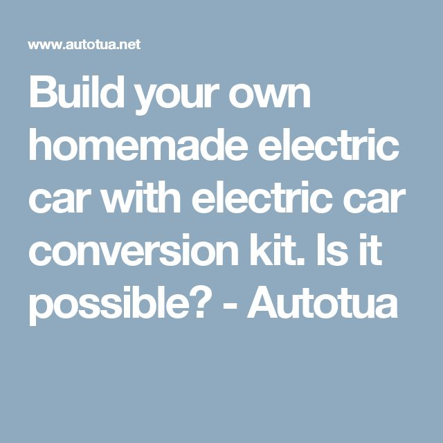 25+ Best Ideas About Electric Car Conversion On Pinterest