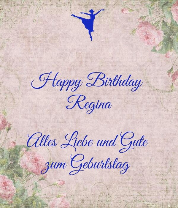 Happy Birthday Regina Alles Liebe Und Gute Zum Geburtstag Alles