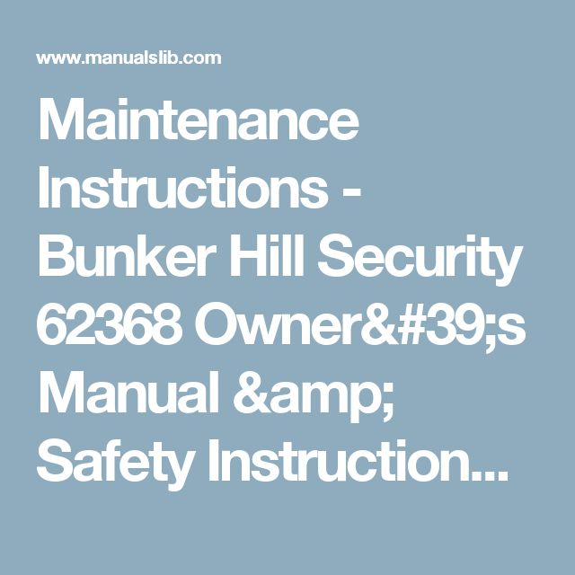 Maintenance Instructions - Bunker Hill Security 62368 Owner's Manual & Safety Instructions [Page 18]