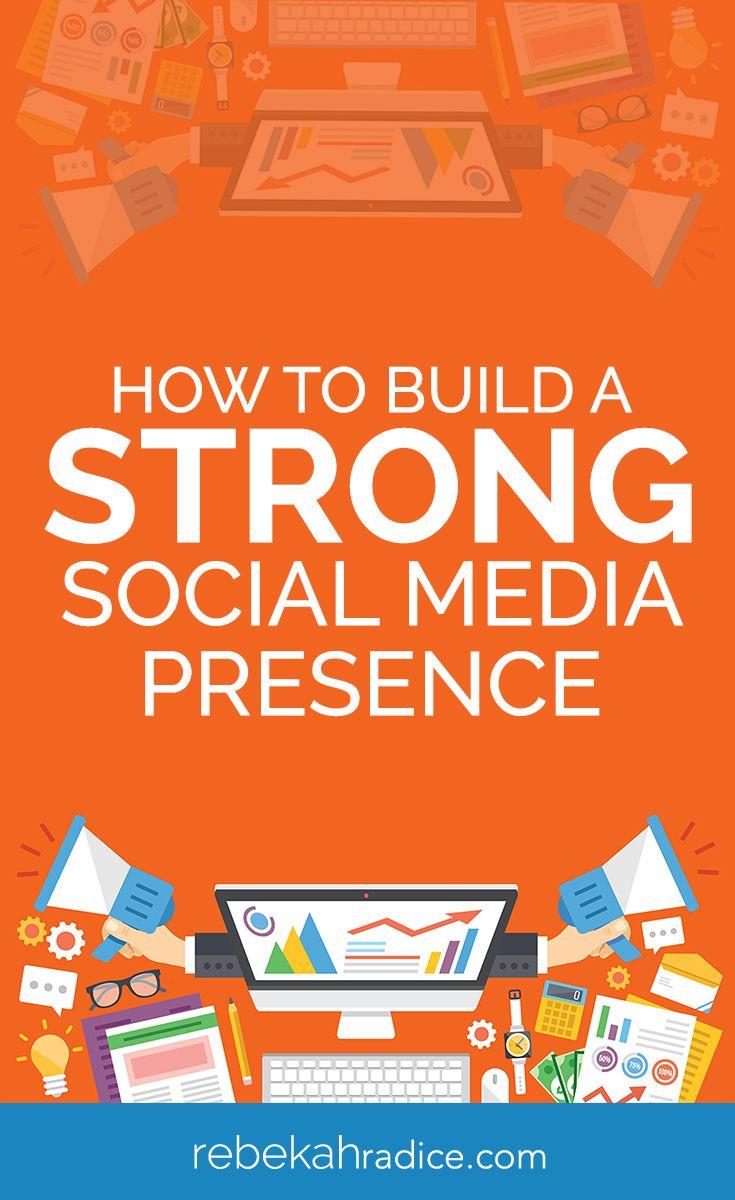 How to Build a Strong Social Media Presence #SocialMediaTips