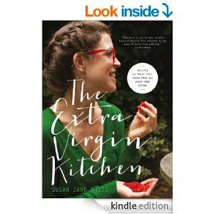 The Extra Virgin Kitchen The No 1 Bestseller: Recipes for Wheat-Free, Sugar-Free and Dairy-Free Eating - Kindle edition by Susan Jane White....