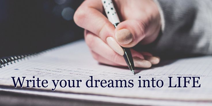 Write your dreams into LIFE