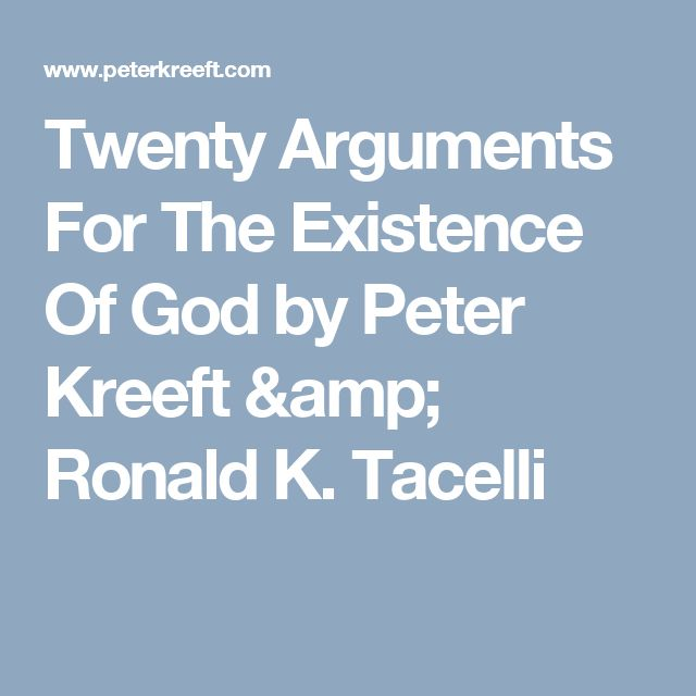 Twenty Arguments For The Existence Of God        by Peter Kreeft & Ronald K. Tacelli
