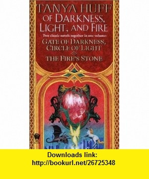 Of Darkness, Light, and Fire (Daw Book Collectors) (9780756400385) Tanya Huff , ISBN-10: 0756400384  , ISBN-13: 978-0756400385 ,  , tutorials , pdf , ebook , torrent , downloads , rapidshare , filesonic , hotfile , megaupload , fileserve
