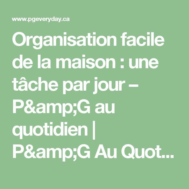 Organisation facile de la maison : une tâche par jour – P&G au quotidien   P&G Au Quotidien Canada