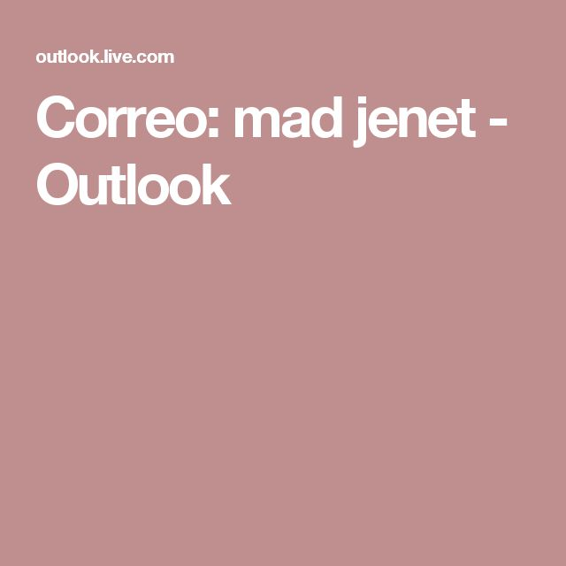Correo: mad jenet - Outlook