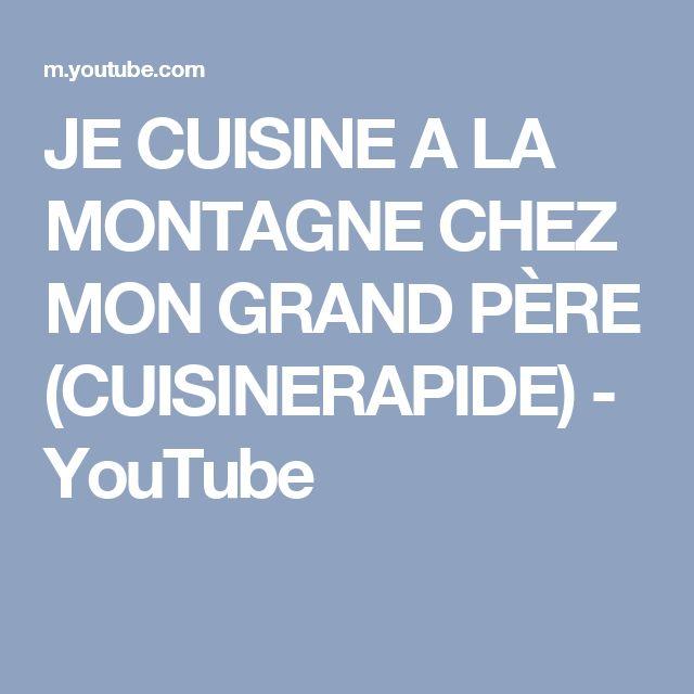 JE CUISINE A LA MONTAGNE CHEZ MON GRAND PÈRE (CUISINERAPIDE) - YouTube