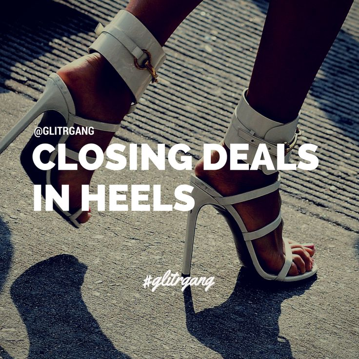 Closing Time Quotes: Closing Deals In Heels #BossBabe #Girlboss