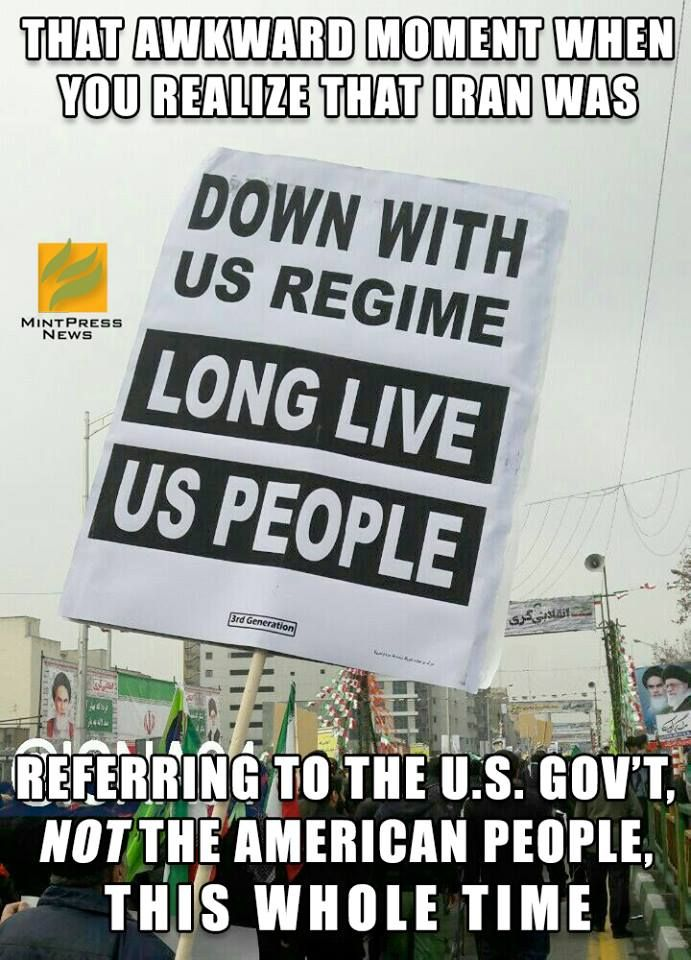 Good or bad, the fact is Iran's slogan 'Death to America' is directed against the US government, not the American people. We Americans give Congress a 10% approval rating and the Declaration of Independence gives us the right to alter or abolish a corrupt gov't. No war with #Iran #USA #America #Europe #Russia #Politic #Meme #interesting #Humanity #DonaldTrump #Trump #Muslims #Islam #kindness http://www.mpn.news/y/trumpsiranwar
