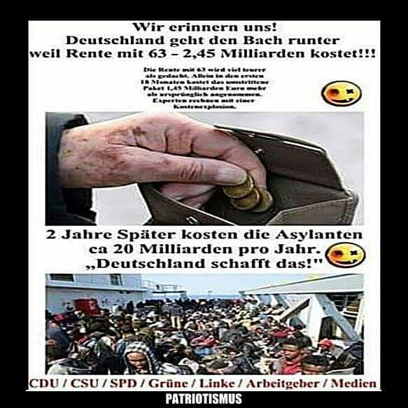 """Wir erinnern uns! Deutschland geht den Bach runter, weil Rente mit 63 - 2,45 Milliarden kostet! - 2 Jahre später kosten die Asylanten ca. 20 Milliarden pro Jahr. """"Deutschland schafft das!"""""""