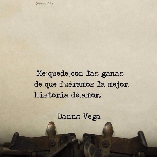Me quede con las ganas de que fuéramos la mejor historia de amor. #frases