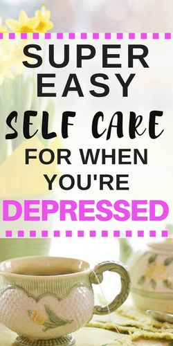 Easy self care ideas to help you cope with depression when you don't have any motivation to do anything. #depression #selfcare #mentalhealth