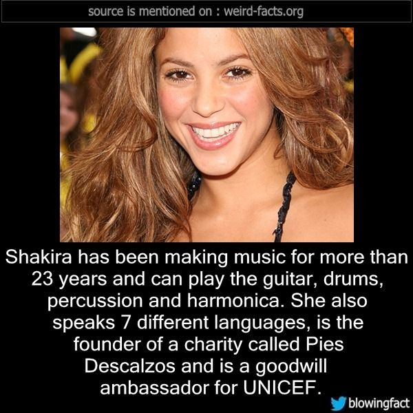 mindblowingfactz:        Shakira has been making music for more than 23 years and can play the guitar, drums, percussion and harmonica. She also speaks 7 different languages, is the founder of a charity called Pies Descalzos and is a goodwill ambassador for UNICEF. -Source      Funny Quizzes to Play:   QUIZ: Could You Get Away With Murder?   QUIZ: Can We Guess Your Lucky Number? QUIZ: Create Your Basket Of Chicken And Well Guess Your Age