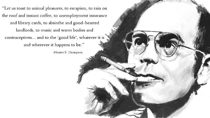 Quotes, Hunters S Thompson, Hunters Thompson Quotes, Hunter S Thompson ...
