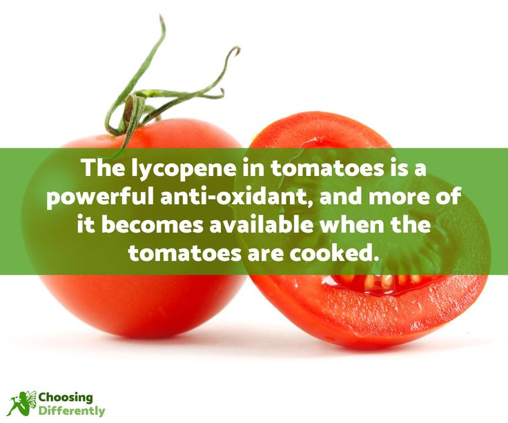 The lycopene in tomatoes is a powerful anti-oxidant, and more of it becomes available when the tomatoes are cooked @ Choosing Differently