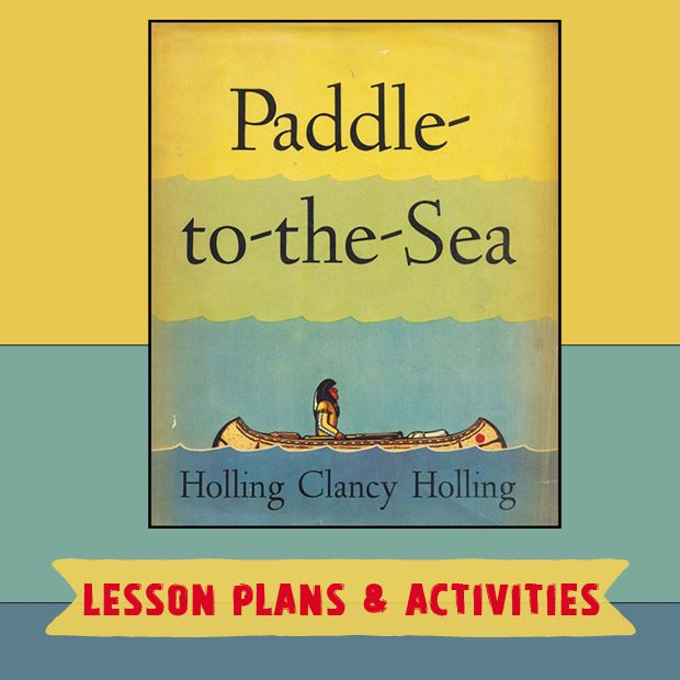 Paddle to the Sea Lesson Plan - activities and additional reading for chapters 1-5