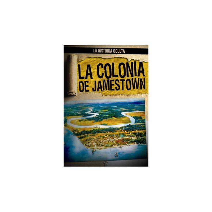 La Colonia de Jamestown / Uncovering the Jamestown Colony (Vol 1) (Paperback) (Caitlin McAneney)