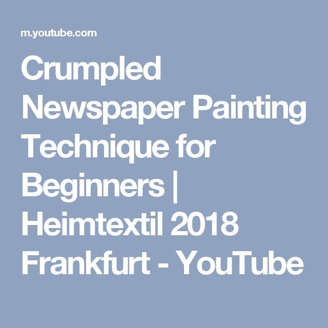 Crumpled Newspaper Painting Technique for Beginners | Heimtextil 2018 Frankfurt - YouTube